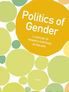 Politics of gendera century of women's suffrage in Finland