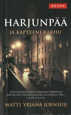 Harjunpää ja kapteeni Karhuromaani rikoksesta, sen osapuolista ja tutkimisesta