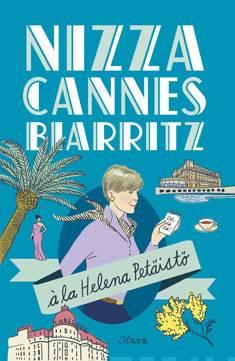 Nizza, Cannes, Biarritz a la Helena Petäistö
