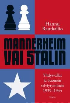 Mannerheim vai StalinYhdysvallat ja Suomen selviytyminen 1939-1944
