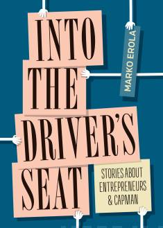 Into the driver's seatStories about entrepreneurs and CapMan
