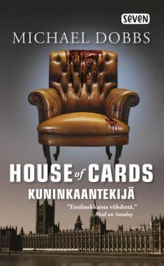 House of Cards – Kuninkaantekijä