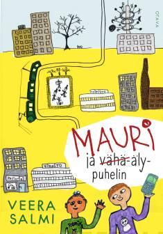 Kansikuva Veera Salmen kirjasta Mauri ja vähä-älypuhelin