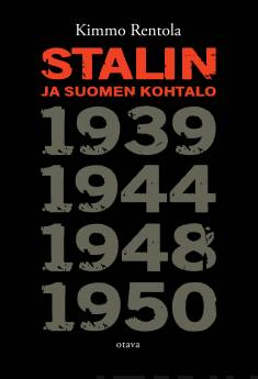 Stalin ja Suomen kohtalo1939, 1944, 1948, 1950