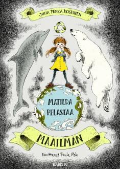 Kansikuva Matilda pelastaa maailman