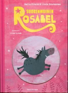 Kansikuva Suurenmoinen Rosabel.