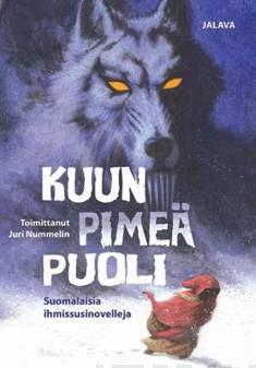 kansikuva Kuun pimeä puoli : suomalaisia ihmissusinovelleja.