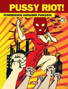 Teoksen Pussy Riot Punkrukous vapauden puolesta kansikuva