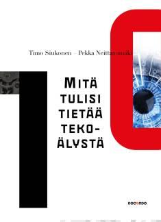 Timo Siukonen: Mitä tulisi tietää tekoälystä