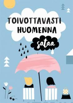 Toivottavasti huomenna sataa