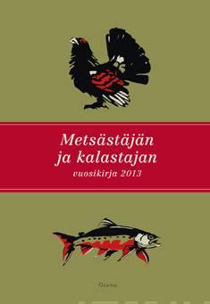 Metsästäjän ja kalastajan vuosikirja 2013
