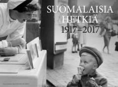 Suomalaisia hetkiä 1917-2017