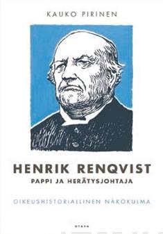 Henrik Renqvistpappi ja herätysjohtaja : oikeushistoriallinen näkökulma