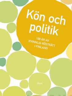 Kön och politik100 år av kvinnlig rösträtt i Finland