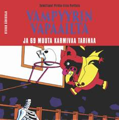 Vampyyrin vapaailta ja 69 muuta karmivaa tarinaa (2 cd)
