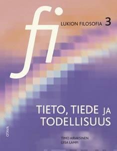 Fi Lukion filosofia 3 tieto, tiede ja todellisuus