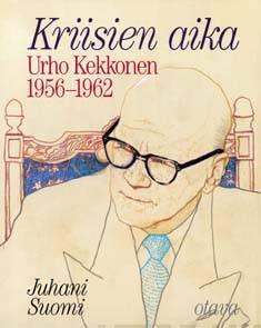 Kriisien aikaUrho Kekkonen 1956-1962