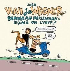 Viivi ja Wagner – Pannaan haisemaan, elämä on lyhyt!