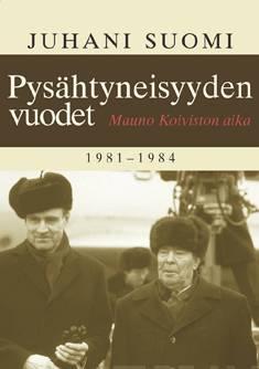 Pysähtyneisyyden vuodetMauno Koiviston aika 1981-1984