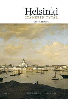 Helsinki, Itämeren tytärlyhyt historia