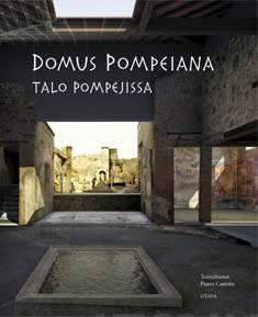 Domus Pompeianatalo Pompejissa : näyttelykirja : Amos Andersonin taidemuseo, Helsinki 1.3.-25.5.2008