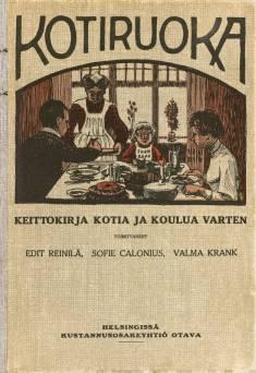 Kotiruokakeittokirja kotia ja koulua varten : näköispainos v. 1908 painoksesta