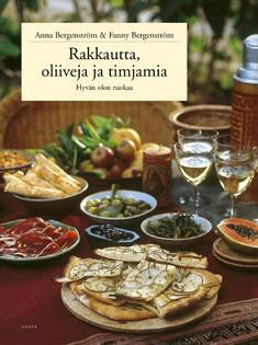 Rakkautta, oliiveja ja timjamiahyvän olon ruokaa