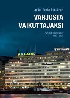 Varjosta vaikuttajaksiPalvelutyönantajat ry 1995-2004