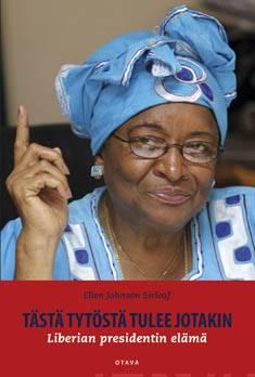 Tästä tytöstä tulee jotakinLiberian presidentin elämä