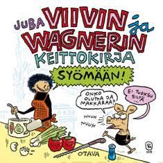 Viivin ja Wagnerin keittokirjasyömään!