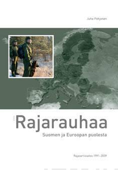 Rajarauhaa Suomen ja Euroopan puolestaRajavartiolaitos 1991-2009