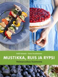 Mustikka, ruis ja rypsivoimaruokaa Suomesta