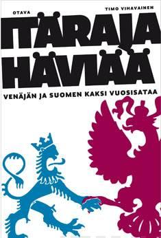 Itäraja häviääVenäjän ja Suomen kaksi vuosisataa