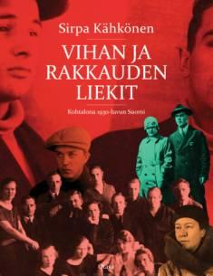 Vihan ja rakkauden liekitkohtalona 1930-luvun Suomi