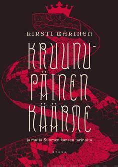 Kruunupäinen käärmeja muita Suomen kansan tarinoita
