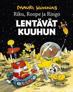 Riku, Roope ja Ringo lentävät kuuhun