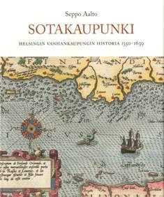 SotakaupunkiHelsingin Vanhankaupungin historia 1550-1639