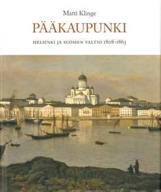 PääkaupunkiHelsinki ja Suomen valtio 1808-1863