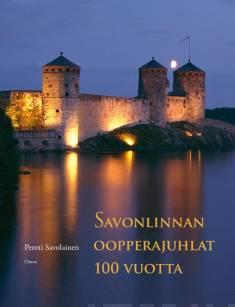 Savonlinnan oopperajuhlat 100 vuotta