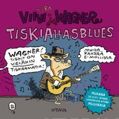 Viivi ja Wagner – Tiskiallasblues (+ cd)