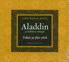Aladdin ja loihdittu lamppu (3 cd)Tuhat ja yksi yötä