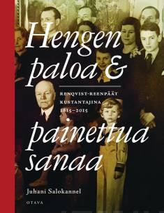 Hengen paloa ja painettua sanaaRenqvist-Reenpäät kustantajina Suomessa 1815-2015