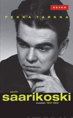 Pentti Saarikoskivuodet 1937-1963