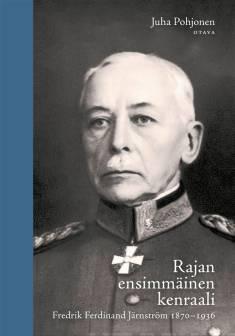 Rajan ensimmäinen kenraaliFredrik Ferdinand Järnström 1870-1936