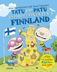 Tatu und Patu und ihr verrucktes Finnland