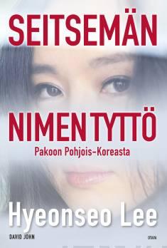 Seitsemän nimen tyttöPakoon Pohjois-Koreasta