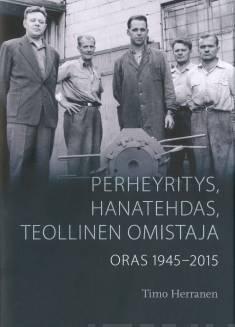 Perheyritys, hanatehdas, teollinen omistajaOras 1945-2015