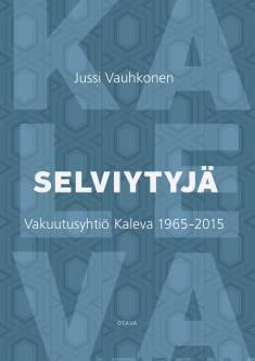 SelviytyjäVakuutusyhtiö Kaleva 1965-2015