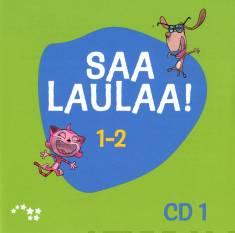 Saa laulaa! 1-2 CD 1