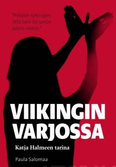 Viikingin varjossaKatja Halmeen tarina